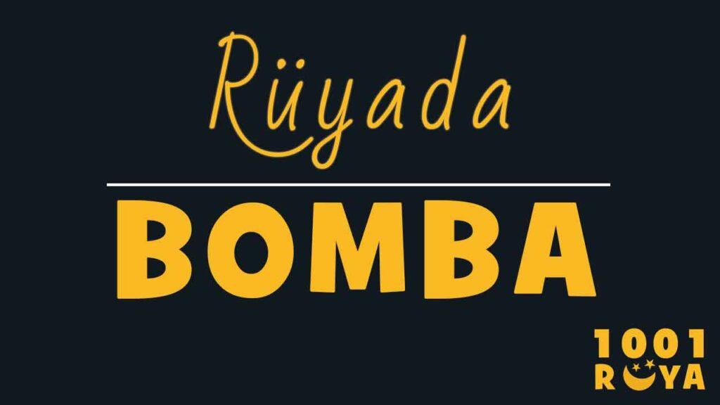 Rüyada Bomba Görmek, Bomba Patlaması, Bomba Sesi Duymak