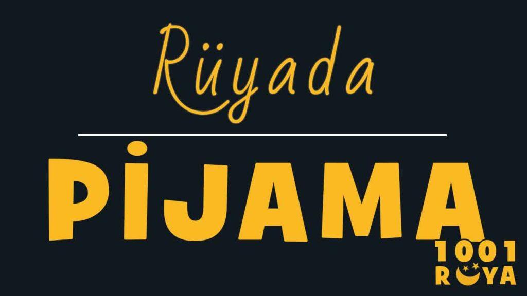 Rüyada Pijama Görmek ne demek-diyanet-islami